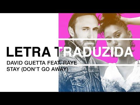 David Guetta feat. RAYE - Stay (Don't Go Away) (Letra Traduzida)