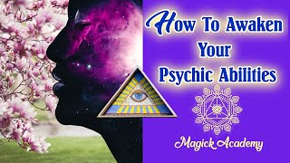 How To Awaken Your Psychic Powers