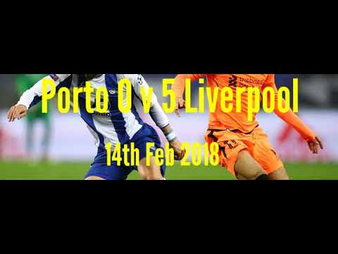 Porto 0 V 5 Liverpool -All The Goals- Radio Commentary -14/02/2018 -1st Leg/Last 16/Champions League