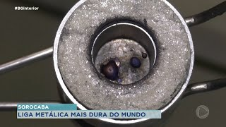 Sorocaba: pesquisadores  desenvolvem liga metálica mais dura do mundo