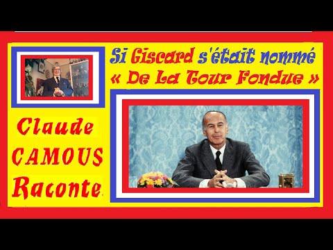 Giscard d'Estaing : « Claude Camous Raconte » comment il aurait pu se nommer « De La Tour Fondue »