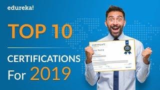 Video Top 10 Certifications For 2019 | Highest Paying IT Certifications 2019 | Edureka MP3, 3GP, MP4, WEBM, AVI, FLV Maret 2019
