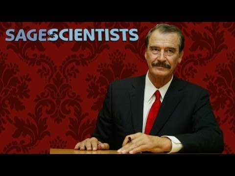 Mexican President Fox on Leadership and Spirituality | SAGES & SCIENTISTS Part 1