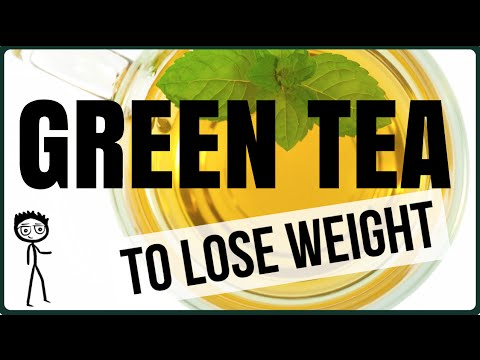 Green Tea to Lose Weight: 5 Scientific Weight Loss Benefits of Green Tea
