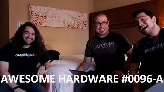 Awesome Hardware #0096-A: Live From an Undisclosed Location