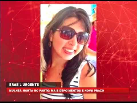 [BRASIL URGENTE PE] Polícia pede prorrogação de investigação da morte de mulher no pós parto, em Paulista