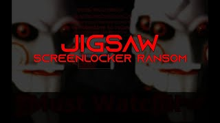 Jigsaw.exe {Scariest Ransomware?} FMV #34