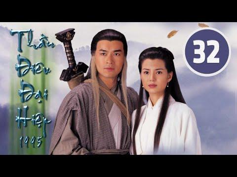 Thần điêu đại hiệp 32/32 (tiếng Việt), DV chính: Cổ Thiên Lạc, Lý Nhược Đồng;  TVB/1995 - Thời lượng: 42:29.