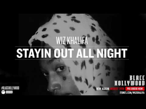 Wiz Khalifa   Stayin Out All Night Official Audio