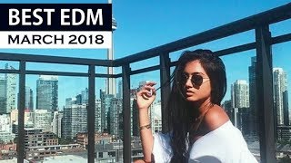 Video BEST EDM March 2018 💎 Electro House Charts Music Mix MP3, 3GP, MP4, WEBM, AVI, FLV Mei 2019