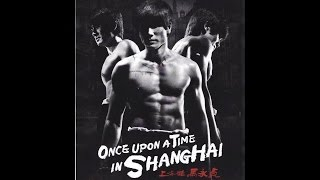 Nonton Intro To Once Upon A Time In Shanghai English Dubbed Film Subtitle Indonesia Streaming Movie Download