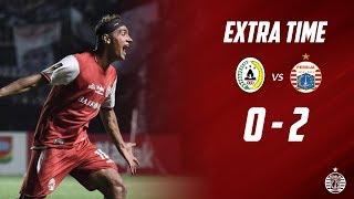 PSS SLEMAN 0 - 2 PERSIJA JAKARTA [Piala Presiden 2019] | Extra Time