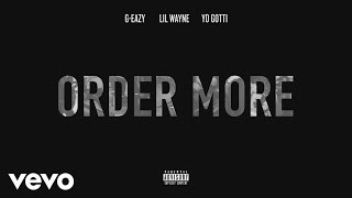Thumbnail for G-Eazy ft. Lil Wayne, Starrah — Order More (Remix)