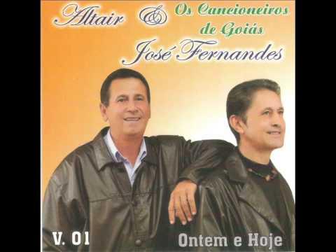 Altair e Jose Fernandes - ONTEM E HOJE