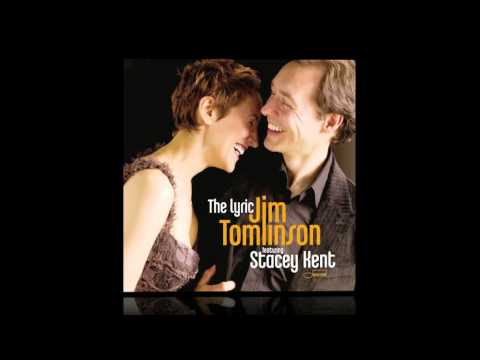 Jim Tomlinson & Stacey Kent  - Cockeyed Optimist (from the Lyric)