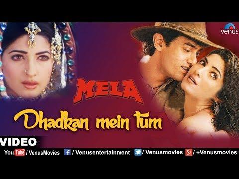 Video Dhadkan Mein Tum Full Video Song | Mela | Aamir Khan, Twinkle Khanna | Kumar Sanu, Alka Yagnik download in MP3, 3GP, MP4, WEBM, AVI, FLV January 2017