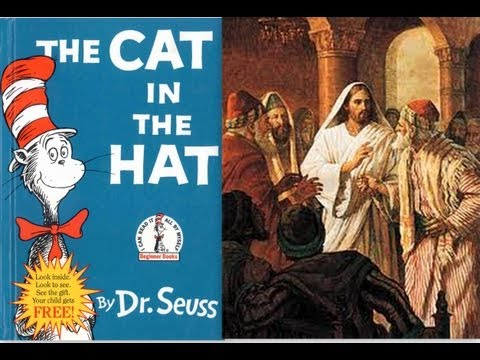The Gospel According to Dr. Seuss Part 3: Jesus, the Cat in the Hat, and Chaos