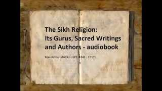 The Sikh Religion: Its Gurus, Sacred Writings and Authors (FULL Audiobook)