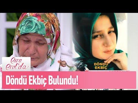 7 aydır kayıp olan Döndü Ekbiç bulundu! - Esra Erol'da 14 Mayıs 2019