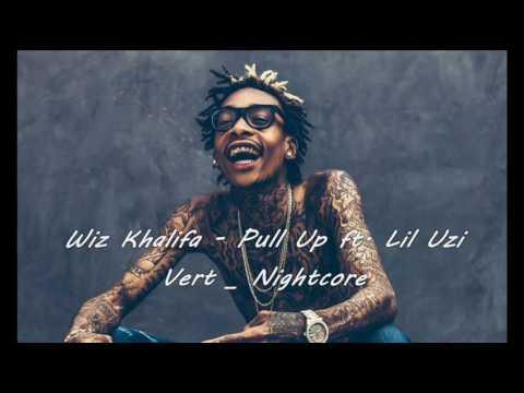 Wiz Khalifa - Pull Up ft. Lil Uzi Vert - Nightcore version 2016 ♫