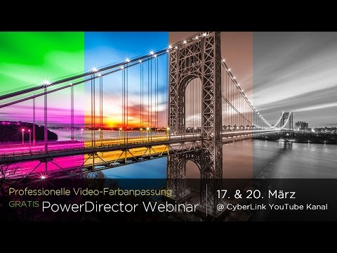 PowerDirector & ColorDirector Webinar: Professionelle Video-Farbbearbeitung