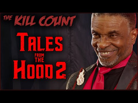 Tales from the Hood 2 (2018) KILL COUNT