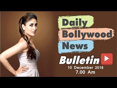 Latest Hindi Entertainment News From Bollywood | Kareena Kapoor | 10 December 2018 | 07:00 AM