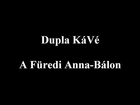 Dupla KáVé - A Füredi Anna-Bálon - REMIX (dalszöveg - lyric video)