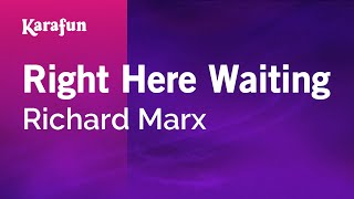 Karaoke Right Here Waiting - Richard Marx *