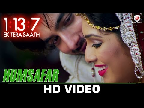 Humsafar | 1:13:7 Ek Tera Saath | Ssharad Malhotra & Hritu Dudani | Swati Sharma