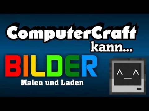 Computercraft kann… Bilder! (Malen und Laden)