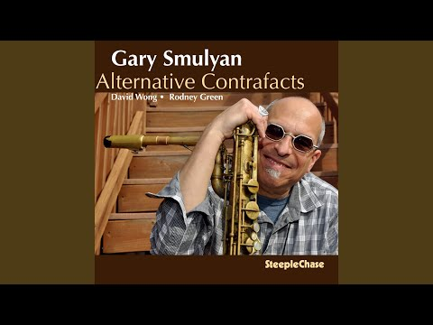 Gary Smulyan – Our Contrafacts