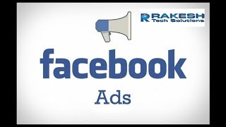 Learn How To Advertise On Facebook - Rakesh Tech Solutions