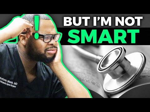 You DONT have to be smart to become a doctor!