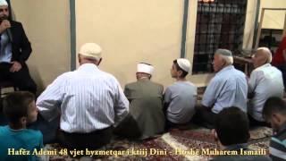 Hafëz Ademi 48 vjet hyzmetqar i ktij Dini - Hoxhë Muharem Ismaili