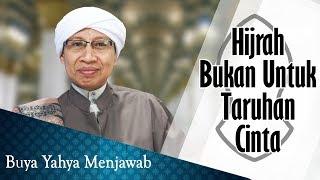 Video Hijrah Bukan Untuk Taruhan Cinta - Buya Yahya Menjawab MP3, 3GP, MP4, WEBM, AVI, FLV April 2019
