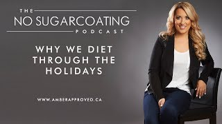 Why We Diet Through The Holidays