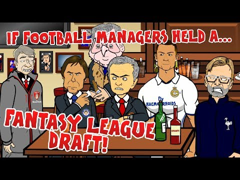 If Football Managers Held a Fantasy League Draft! (Parody)