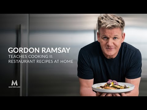 Gordon Ramsay Teaches Cooking II: Restaurant Recipes At Home | MasterClass Official Trailer