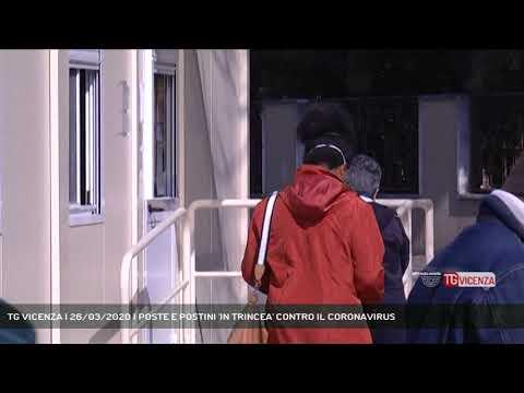 TG VICENZA | 26/03/2020 | POSTE E POSTINI 'IN TRINCEA' CONTRO IL CORONAVIRUS