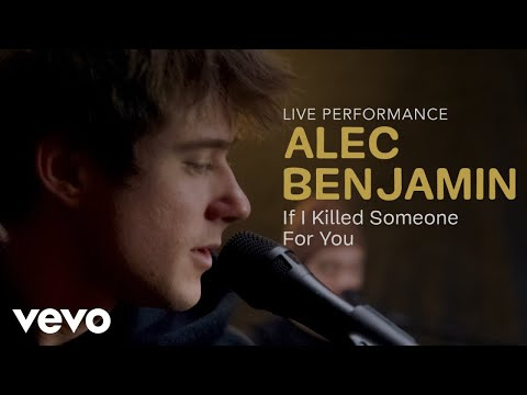 "Alec Benjamin - ""If I Killed Someone For You"" Official Performance 