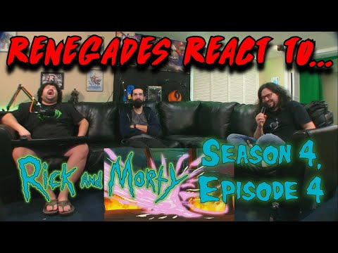 Renegades React to... Rick and Morty - Season 4, Episode 4