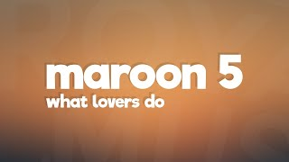Video Maroon 5 - What Lovers Do (Lyrics / Lyric Video) feat. SZA MP3, 3GP, MP4, WEBM, AVI, FLV Maret 2018