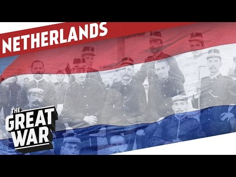 Armed Neutrality - The Netherlands In WW1 I THE GREAT WAR Special