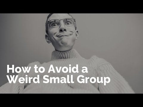 How to Avoid Being a Weird Small Group