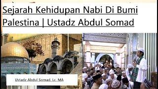 Video Sejarah Hidup Para Nabi Di Bumi Palestina | Ustadz Abdul Somad MP3, 3GP, MP4, WEBM, AVI, FLV Juni 2018