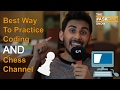 Best Way to Practice Coding, and My Chess Channel – #AskQazi 6