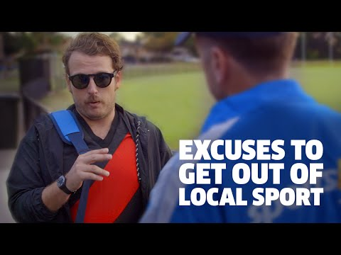 Excuses to get out of local sport