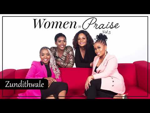 Women In Praise - Zundithwale - Audio - South African Gospel Praise & Worship Songs 2020