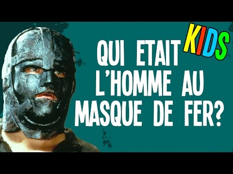 Qui était l'homme au masque de fer - Question Kids #9
